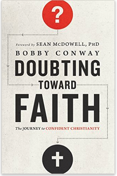 Doubting Toward Faith By Bobby Conway: A review