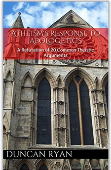 Atheism's Response to Apologetics Part 2
