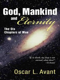 God Mankind and Eternity by Oscar Avant: a Review