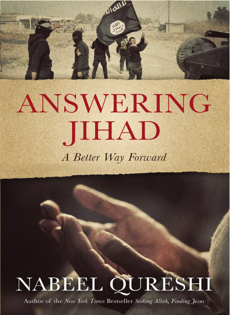 Answering Jihad: A Better Way Forward by Nabeel Qureshi. A Review