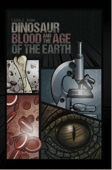 Dinosaur Blood and the Age of the Earth by Fazale Rana: a Review