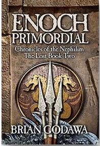 Enoch Primordial by Brian Godawa: a Review
