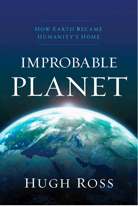 Improbable Planet by Hugh Ross: a Review