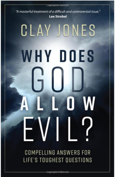 Why Does God Allow Evil? By Clay Jones A Review
